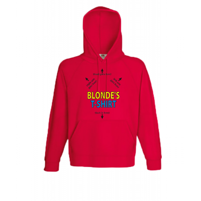 Blondes T Shirt Hooded Sweatshirt  with print