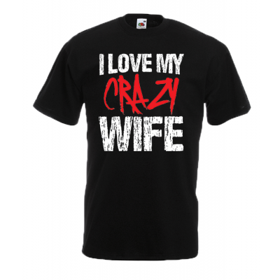 Crazy Wife T-Shirt with print