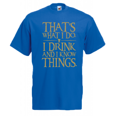 Game Of Thrones That's What I Do T-Shirt with print