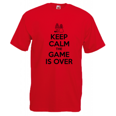 Keep Calm The Game Is Over T-Shirt with print