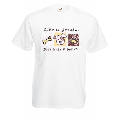 Life Is Great Dogs T-Shirt with print